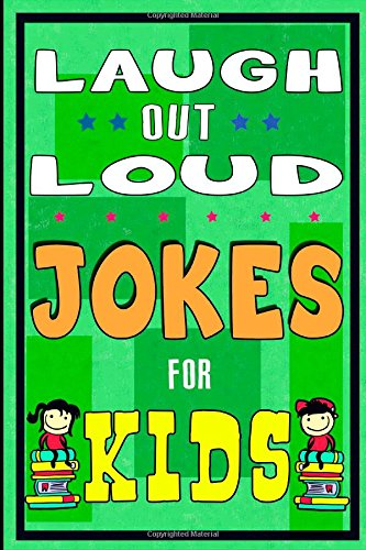 Funny Jokes for Kids: Laugh Out Laud Jokes: (Best jokes for Early & Beginner Readers): Hilarious Jokes for Children. Huge Collection of Funny Yo ... Comedy (Funny Lough Out Loud Jokes Book)