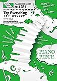 ピアノピース1281 トライ・エヴリシング by Dream Ami (ピアノソロ譜) ~ディズニー映画最新作「ズートピア」日本語版主題歌