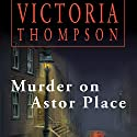 Murder on Astor Place: Gaslight Mystery, Book 1 (       UNABRIDGED) by Victoria Thompson Narrated by Callie Beaulieu