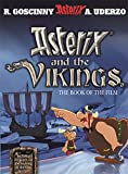 Asterix and the Vikings: The Book of the...