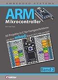 ARM-Mikrocontroller 2: 30 Projekte in C für Fortgeschrittene