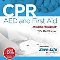CPR, AED and First Aid Provider Handbook Audiobook by Dr. Karl Disque Narrated by Guy Thillet