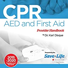 CPR, AED and First Aid Provider Handbook | Livre audio Auteur(s) : Dr. Karl Disque Narrateur(s) : Guy Thillet