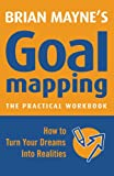 img - for Goal Mapping: How To Turn Your Dreams into Realities book / textbook / text book