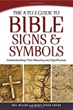 A to Z Guide to Bible Signs and Symbols, The