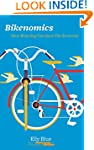 Bikenomics: How Bicycling Can Save Th...
