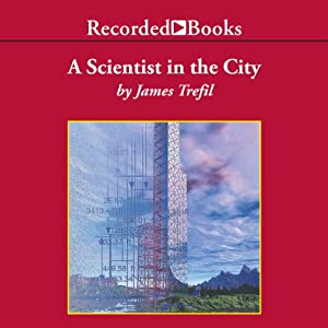 A Scientist in the City | [James Trefil]