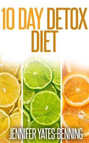 10 Day Detox Diet by Jennifer Yates-Benning