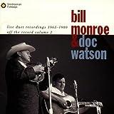 echange, troc Bill Monroe & The Bluegrass Boys - Live Duet Recordings (1963-1980)