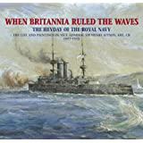 When Britannia Ruled the Waves: The Heyday of the Royal Navyby Frank Kitson