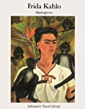 Frida Kahlo Masterpieces (Schirmer Visual Library) (French Edition) (388814700X) by Kahlo, Frida
