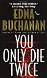 You Only Die Twice (0380798425) by Buchanan, Edna