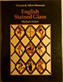 An Introduction to Stained Glass: English Stained Glass: Victoria & Albert Museum (0880450754) by Archer, Michael
