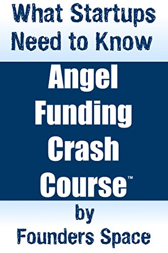 Angel Funding Crash Course: What Startups Need to Know PDF