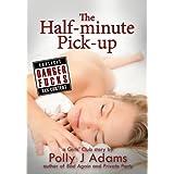 The Half-minute Pick-up (Danger Fucks) ~ Polly J Adams