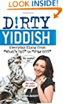 Dirty Yiddish (Dirty Everyday Slang)
