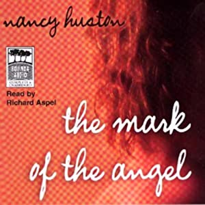 The Mark of the Angel | [Nancy Huston]
