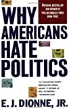 Why Americans Hate Politics: The Death of the Democratic Process