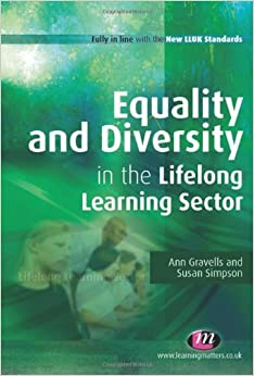 equality and diversity in education All teachers working in further or adult education settings must achieve the new qtls teaching standards 'equality and diversity' is an optional unit on the certificate in teaching in the lifelong learning sector (ctlls) qualification.