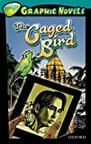 Claire Kelly Oxford Reading Tree: Level 16: TreeTops Graphic Novels: The Caged Bird (Ort Treetops Graphic Novels)