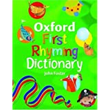 Oxford First Rhyming Dictionary (2009)by John Foster