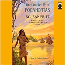 The Double Life of Pocahontas (       UNABRIDGED) by Jean Fritz Narrated by Melissa Hughes
