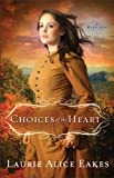 Choices of the Heart (The Midwives Book #3): A Novel