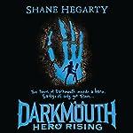 Hero Rising: Darkmouth, Book 4 | Shane Hegarty