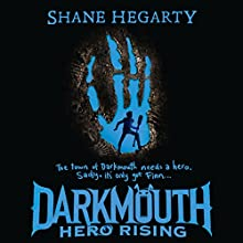 Hero Rising: Darkmouth, Book 4 Audiobook by Shane Hegarty Narrated by Kevin Healey
