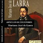 Artículos de Costumbres III [Custom Items III] | Mariano José de Larra