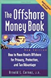 img - for Offshore Money Book, The : How to Move Assets Offshore for Privacy, Protection, and Tax Advantage book / textbook / text book