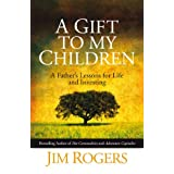 A Gift to My Children: A Father's Lessons for Life and Investingby Jim Rogers