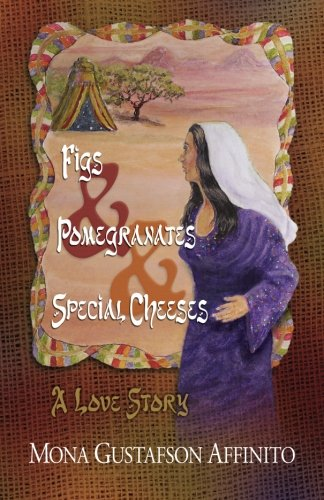 Figs & Pomegranates & Special Cheeses: A Love Story