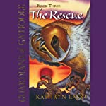 The Rescue: Guardians of Ga'Hoole, Book Three (       UNABRIDGED) by Kathryn Lasky Narrated by Pamela Garelick