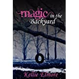 Magic in the Backyardby Kellie Elmore
