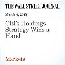 Citi's Holdings Strategy Wins a Hand (       UNABRIDGED) by John Carney Narrated by Ken Borgers