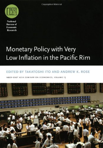 Monetary Policy with Very Low Inflation in the Pacific Rim (National Bureau of Economic Research East Asia Seminar on Economics)