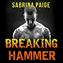 Breaking Hammer: Inferno Motorcycle Club Series # 3 (       UNABRIDGED) by Sabrina Paige Narrated by Arika Rapson, Nelson Hobbs
