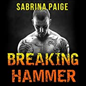 Breaking Hammer: Inferno Motorcycle Club Series # 3 | Sabrina Paige