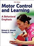 Motor Control and Learning - 5th Edition: A Behavioral Emphasis (0736079610) by Schmidt, Richard