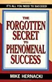 img - for Forgotten Secret to Phenomenal Success, The book / textbook / text book