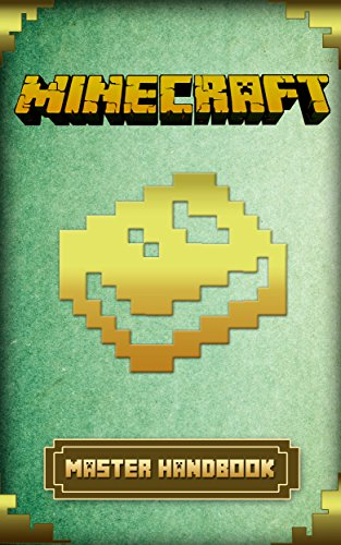 Download Minecraft: Master Minecraft Handbook Guide (Minecraft Handbook Essential Guide Books for Kids) (Secret Minecraft Handbook Guide)