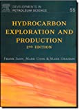 Hydrocarbon Exploration & Production, Volume 55, Second Edition (Developments in Petroleum Science) (0444532366) by Jahn, Frank