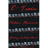 C-Train and Thirteen Mexicansby Jimmy Santiago Baca