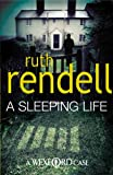 Ruth Rendell A Sleeping Life: (A Wexford Case)