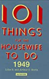 101 Things for the Housewife to Do in 1949 (101 Things to Do)