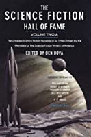 The Science Fiction Hall of Fame, Volume Two A: The Greatest Science Fiction Novellas of All Time Chosen by the Members of the Science Fiction Writers: 2A