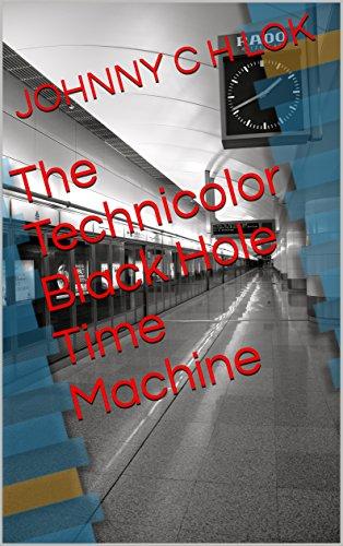 the-technicolor-black-hole-time-machine-english-edition