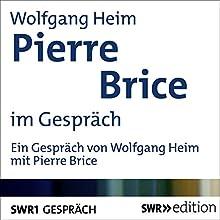 Pierre Brice im Gespräch (       ungekürzt) von Wolfgang Heim Gesprochen von: Wolfgang Heim, Pierre Brice