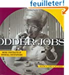 Odder Jobs: More Portraits of Unusual...